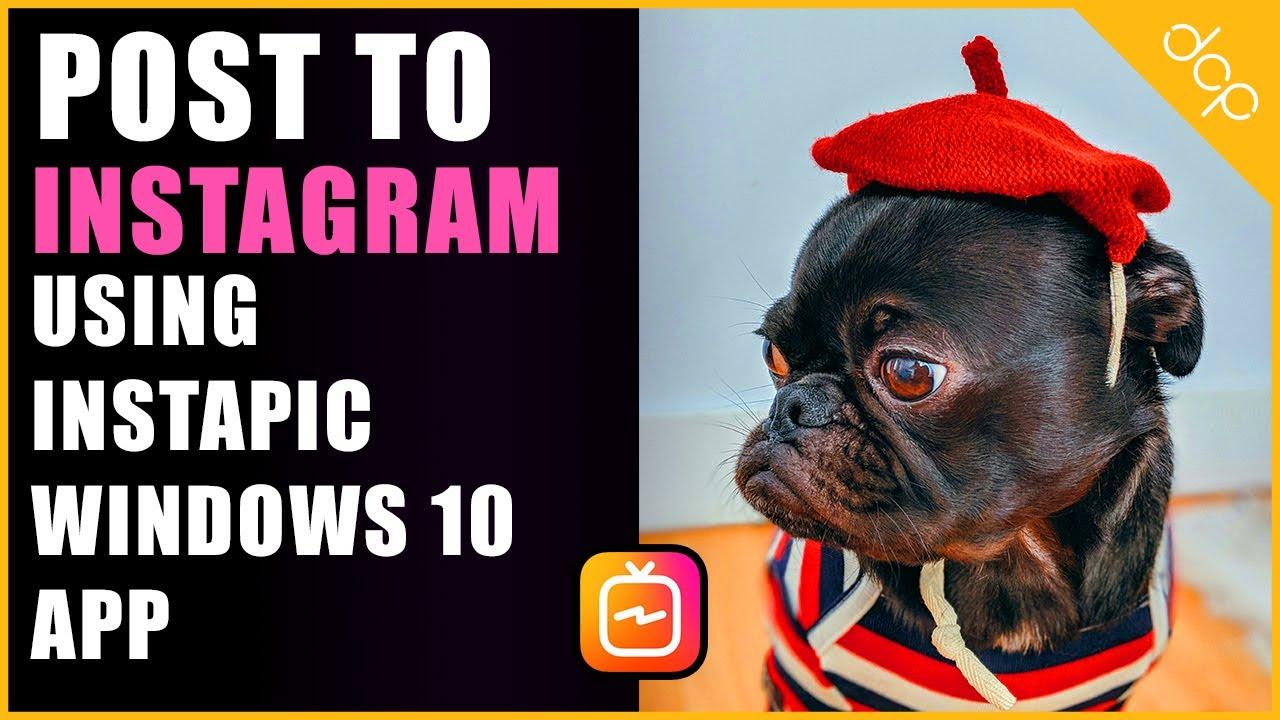 How to post images on Instagram using InstaPic Windows 10 Desktop App