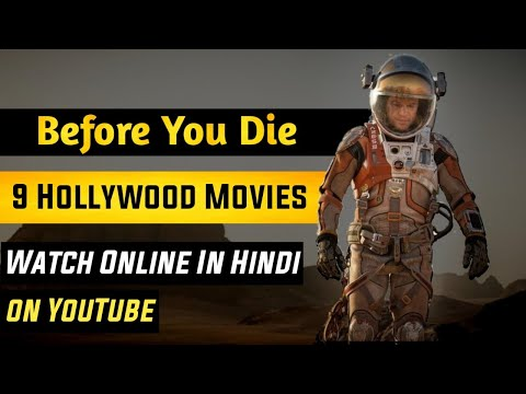 Top 9 Hollywood Movies on Youtube dubbed in Hindi |Watch online before you die|
