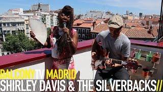 SHIRLEY DAVIS & THE SILVERBACKS - TREAT ME BETTER (BalconyTV)
