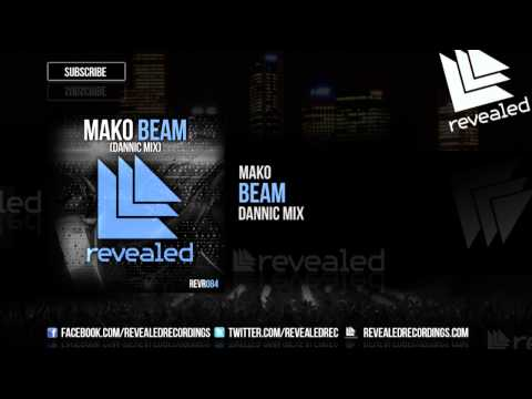 Mako - Beam (Dannic Mix) [OUT NOW!]