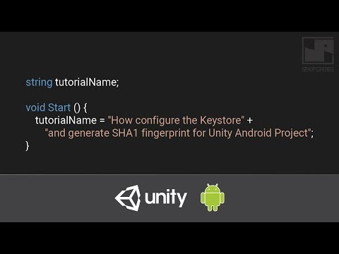 How configure the Keystore and generate SHA1 fingerprint for Unity