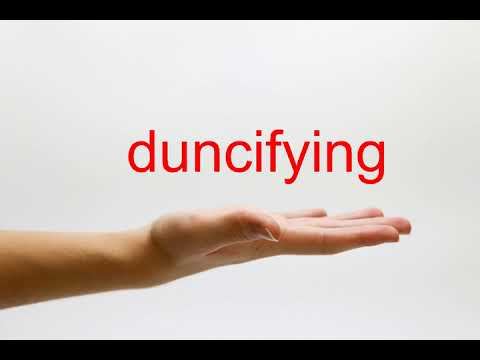 How to Pronounce duncifying - American English