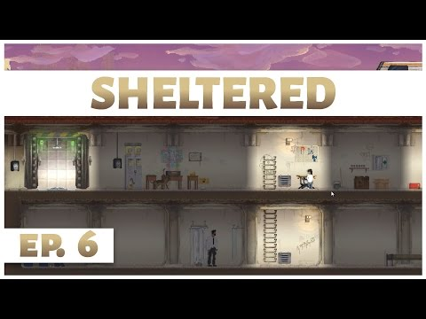 Sheltered - Ep. 6 - Life in the Shelter! - Let's Play - Gameplay