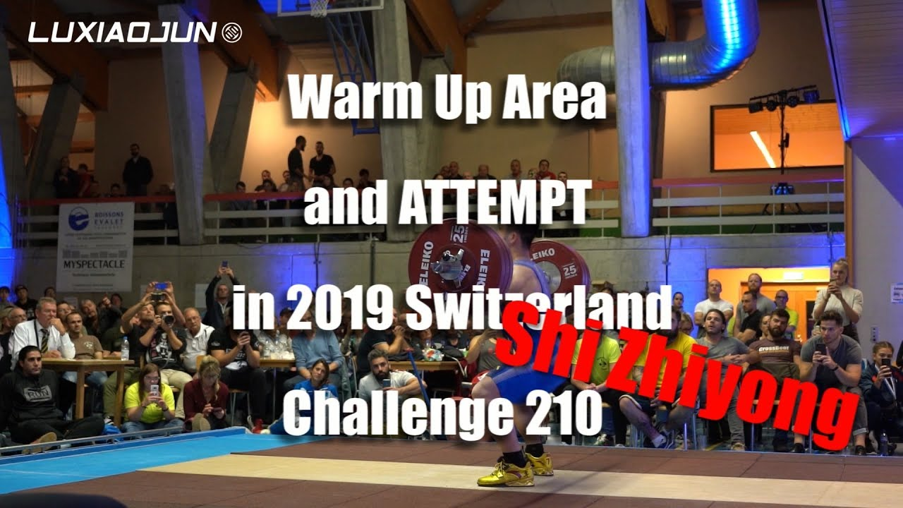 【POWER!POWER!POWER!】Shi Zhiyong Snatch and Clean&Jerk at Warm Up Area and ATTEMPT in Switzerland