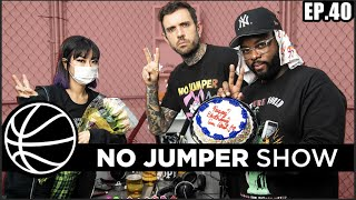 The No Jumper Show EP. 40
