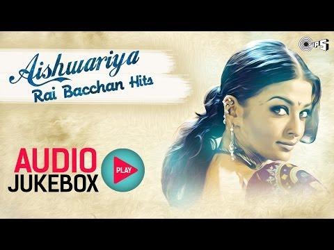 Aishwarya Rai Bachchan Hits  Audio Jukebox  Full Sgs N Stop