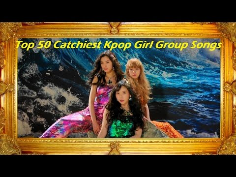 Top 50 Catchiest Kpop Girl Group Songs