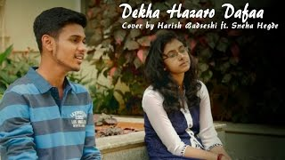 Download Hindi Video Songs - Dekha Hazaro Dafaa - Rustom (Arijit Singh & Palak Muchhal) | Harish Badseshi ft. Sneha Hegde (Cover)