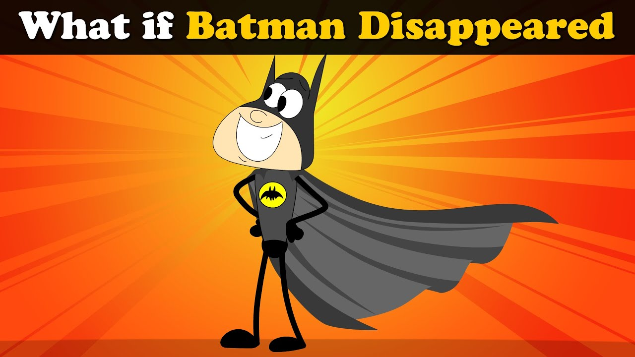 What if Batman Disappeared? + more videos | #aumsum #kids #science #education #whatif