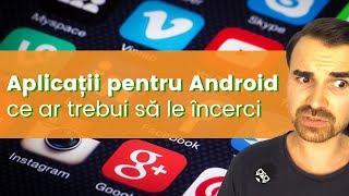 Aplicatii Android ce recomand sa le incerci. Sunt utile!