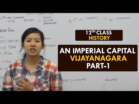 History - XII || An Imperial Capital Vijayanagara - Part1 || Hampi, Rayas, Nayaks