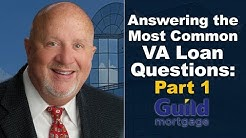 The VA Loan Guy: Answering Your Top 10 Questions About VA Loans: Part 1