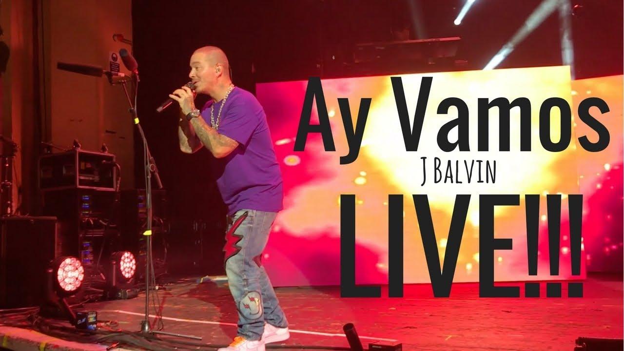 Download Ay Vamos - J Balvin Live in Concierto!!!