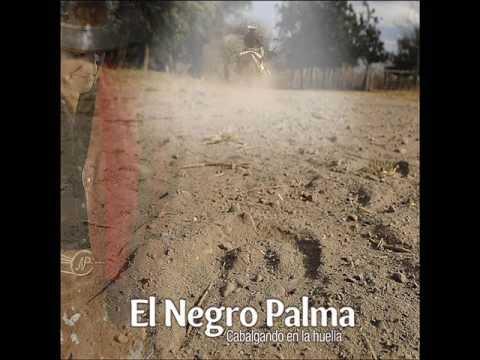El Negro Palma - Galopando En La Huella (Full Album)