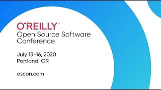 O'Reilly Open Source Conference (OSCON) 2020