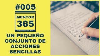MENTOR365 #005 Un Pequeño Conjunto de Acciones Sencillas - Un Podcast de Libros para Emprendedores