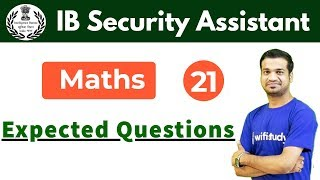 7:00 PM - IB Security Assistant 2018 | Maths by Naman Sir | Expected Questions