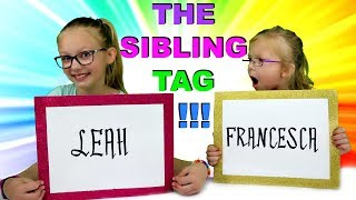 THE SIBLING TAG!!!