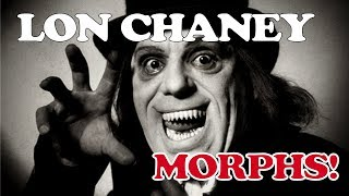 LON CHANEY: Man of a Thousand MORPHS!!!