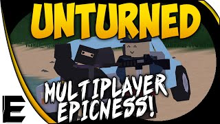 Unturned ➤ Multiplayer Gameplay, Building An Epic Base, Drive-Bys, & Preparing For War! - Ep. 1