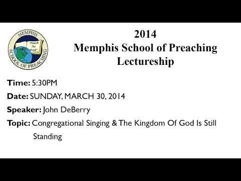 5:30PM - Congregational Singing & The Kingdom Of God Is Still Standing - John DeBerry
