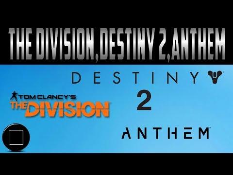 The Division,Destiny 2,Anthem
