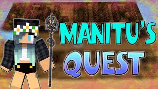 Manitu's Quest | The Search for the Septar!! Part 1 | w/ Laake