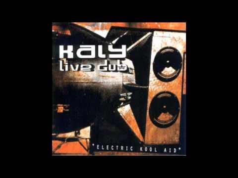 Kaly Live Dub - Electric Kool Aid (2000) Full Album