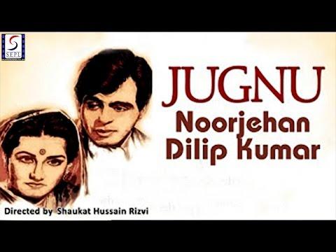 JUGNU - Dilip Kumar, Noor Jehan