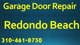 Garage Door Repair, Redondo Beach, Ca 310-461-8750