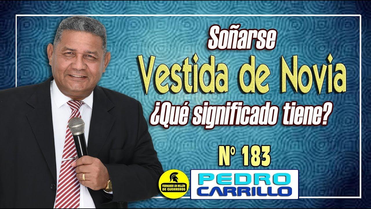 Nº 183 Soñarse Vestida De Novia Que Significado Tiene Pastor Pedro Carrillo
