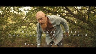Tanner Hamilton | Red-Headed Stepchild (Official Music Video)
