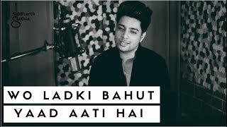 Woh Ladki Bahut Yaad Aati Hai - Unplugged Cover | Siddharth Slathia