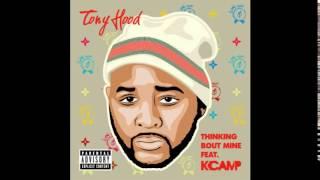 Tony Hood ft.K Camp -Thinking Bout Mine *AUDIO*