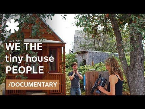 We The Tiny House People (Documentary): Small Homes, Tiny Flats & Wee Shelters