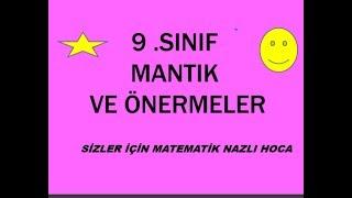 2018-2019 9.SINIF MATEMATİK MANTIK VE ÖNERMELER KONU ANLATIMI
