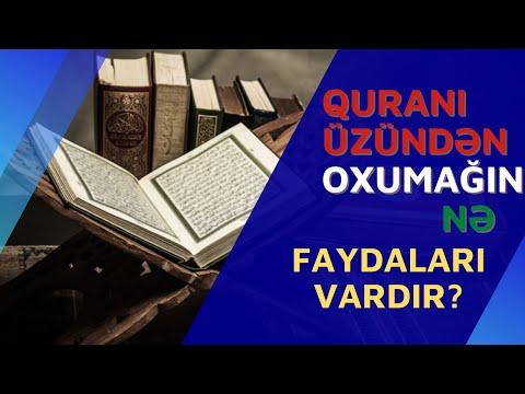 Quranı üzündən oxumağın nə faydaları vardır?
