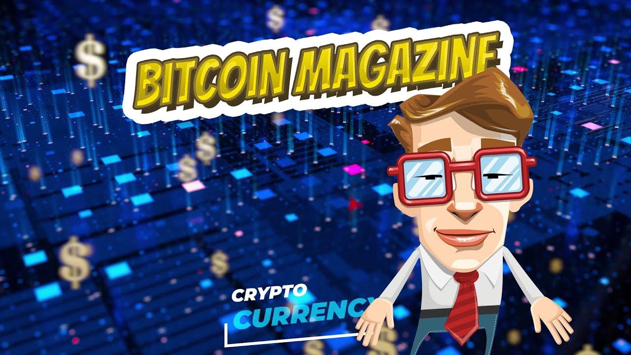 bitcoin news magazine prekybos bitcoin rodikliai