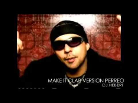 Make It Clap Reggaeton Dj Hebert