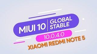 MIUI 10 GLOBAL STABLE 10.0.4.0 ДЛЯ XIAOMI REDMI NOTE 5 | ПОЧИНИЛИ ЖЕСТЫ?
