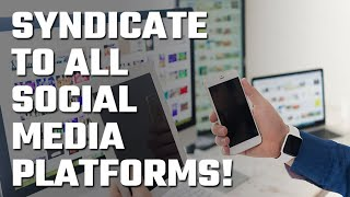 🐙 Syndicate to all Social Media Platforms!