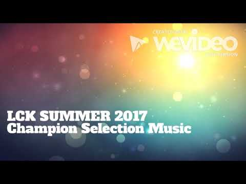 Music LCK 2017  Selection - Defending Champions