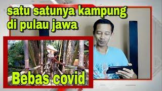 Satu Satunya Kampung Di Pulau Jawa Terbebas dari Pandemi Covid (suku Baduy)