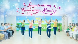 Video Lagu Gereja - Lagu tentang Kasih yang Manis - Pujian Tuhan