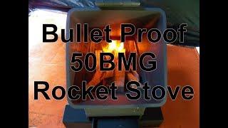 Bullet Proof Rocket Stove 50BMG Tent Heater Demonstration