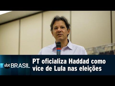 PT oficializa Haddad como vice de Lula na disputa pela Presidência | SBT Brasil (06/08/18)