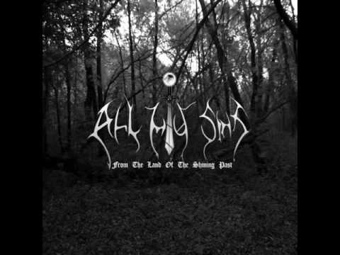 """All My Sins - """"From the Land of the Shining Past"""" (2004) Full album"""