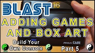 Blast 16 Adding Games & Boxart