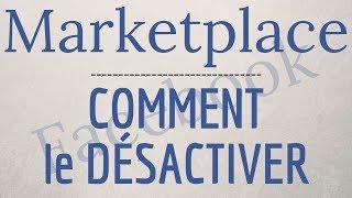 SUPPRIMER Marketplace Facebook, comment DESACTIVER notification du Marketplace Facebook