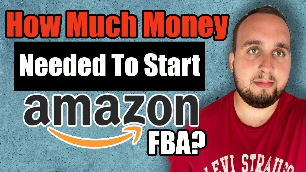 How Much Money You Need To Start An Amazon FBA Business?